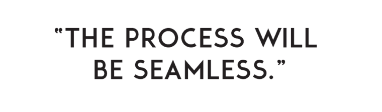 "Quote ""The Process Will Be Seamless"""
